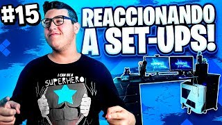 REACCIONANDO a LOS MEJORES SET-UP GAMING de MIS SUSCRIPTORES! #15