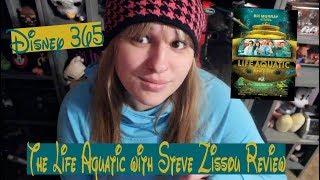 THE LIFE AQUATIC WITH STEVE ZISSOU || A Disney 365 Review