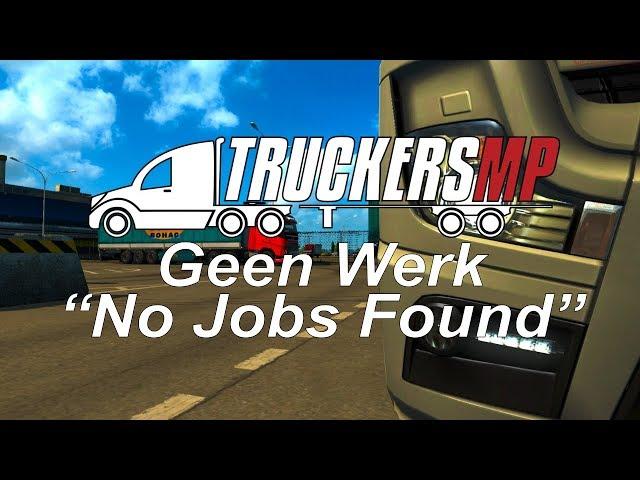 geen werk gevonden euro truck simulator 2 mp
