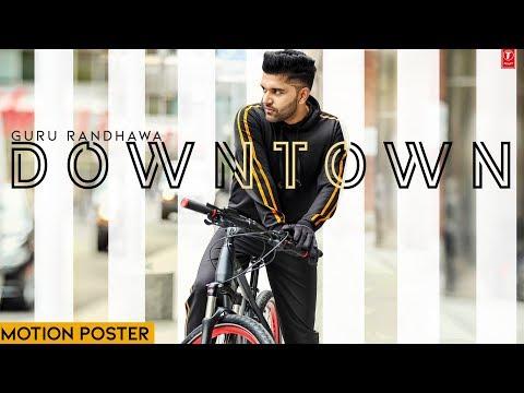 Downtown - Guru Randhawa - Motion Poster | T-Series