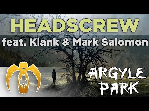 Argyle Park - Headscrew (feat. Klank & Mark Salomon) [Remastered]