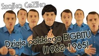 Szajka CeZika - Dzieje polskiego BIGBITU #1 ('62-'65)