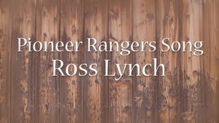 Austin & Ally - Pioneer Rangers Song (Lyrics)