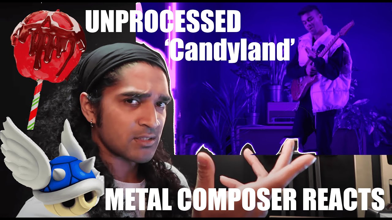 Metal Composer Reacts to UNPROCESSED - 'Candyland'