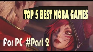 TOP 5 BEST MΟBA GAMES FOR PC 2017 | EXTRA CINEMATIC TRAILER #PART2