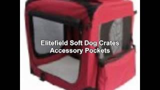 Elitefield Soft Dog Crates...you Dog Deserves One