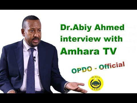 Dr Abiy Ahmed  Interview With Amhara TV