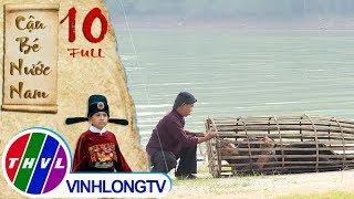 THVL   Cổ tích Việt Nam: Cậu bé nước Nam - Tập 10 FULL