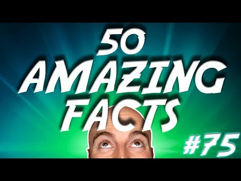 50 AMAZING Facts to Blow Your Mind! #75