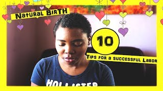 Natural Birth  / 10 Tips  For A Successful Labor