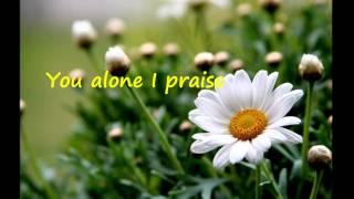 You Alone I Praise (Lyrics) - new creation church