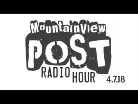 Mountain View Post Radio Hour 4-7-18