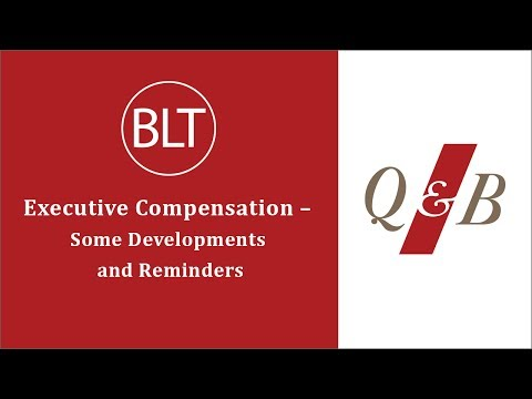 Executive Compensation – Some Developments and Reminders