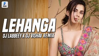 Lehanga Remix DJ Labbeey x DJ Vishav Mp3 Song Download