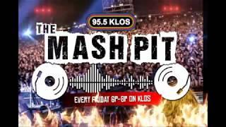 KLOS Mash Pit ★ Fridays 6pm-8pm ★ 95.5 FM!