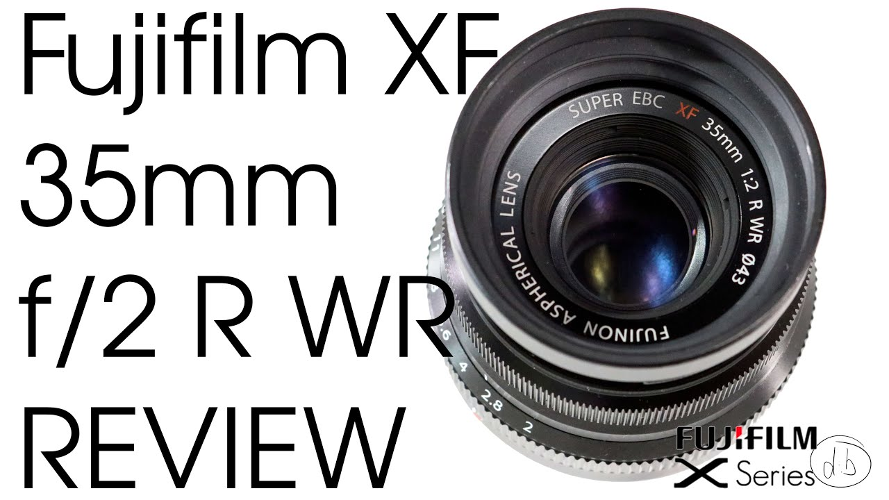 Fujifilm fujinon xf 35mm f 2 r wr lens review and xf 35mm 1 4 comparison youtube