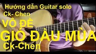 Hướng dẫn: Gió Đầu Mùa(Ck - Chen) Guitar Solo|中国风原创《无题》|Thành Toe