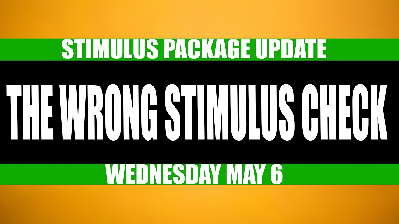 Stimulus Check and Stimulus Package Update: They Sent Me The Wrong Check!