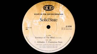 Solid State - Journeys Of The Mind (Freedom Of Expression Mix)