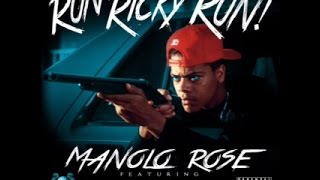 Manolo Rose - Run Ricky Run ft Fame School  (Prod. Fameschool Slim)