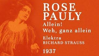 Rose Pauly -- Elektra: Allein! Weh, ganz allein -- 1937