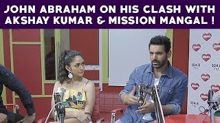 John Abraham on his clash with Akshay Kumar & Mission Mangal!