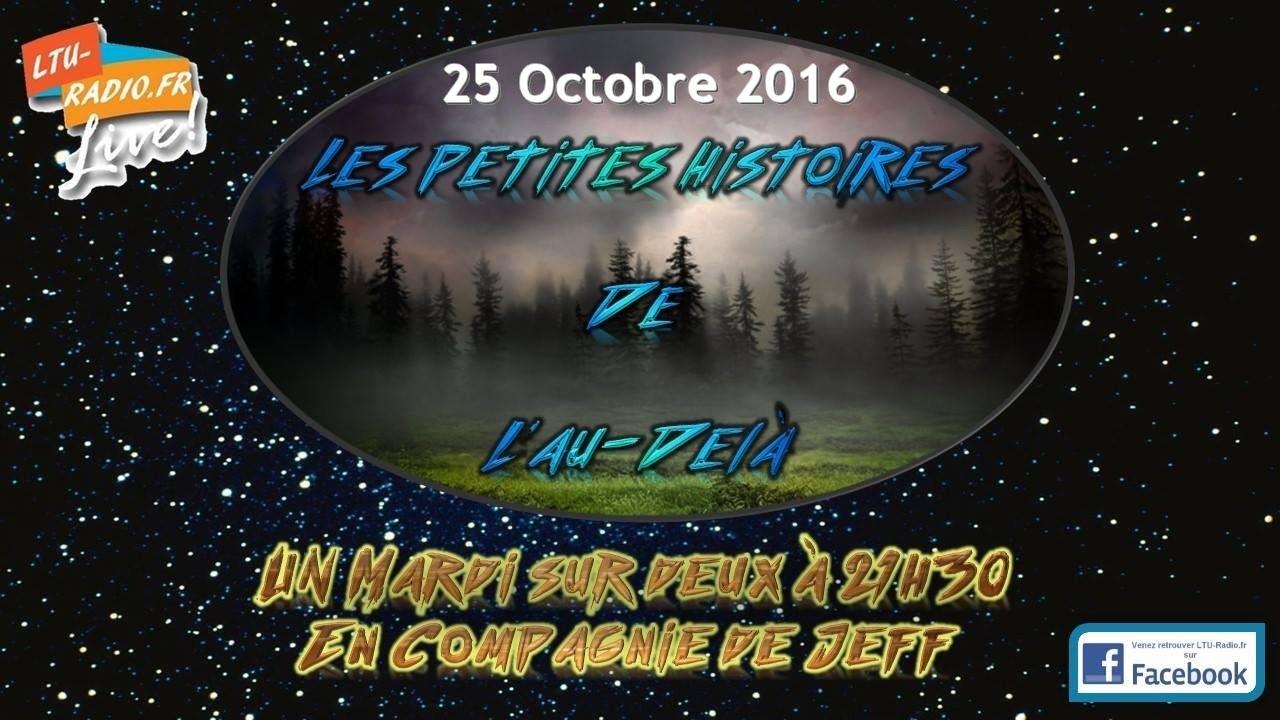 Les petites histoires de l'au delà   libre antenne paranormal   25 10 2016