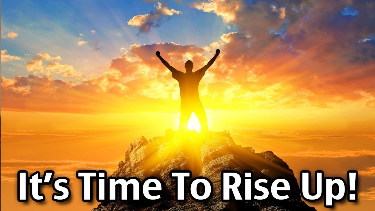 It's Time To Rise Up! - YouTube