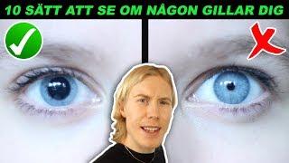 10 SÄTT ATT SE OM NÅGON GILLAR DIG