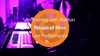 Rituals of Mine Live at Pyramind | An Evening with Ableton