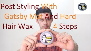 Gatsby Styling Wax Mat and Hard Post Styling | 4 Simple Steps | India