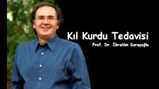 Kıl Kurdu Tedavisi - İbrahim Saraçoğlu