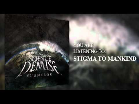 Science of Demise - Stigma to Mankind NEW SONG