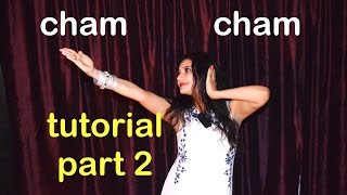 Cham Cham DANCE TUTORIAL PART 2 / LESSONS/ Video BAAGHI | Tiger Shroff, Shraddha Kapoor |