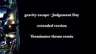 gravity escape - Judgement Day (extended version)