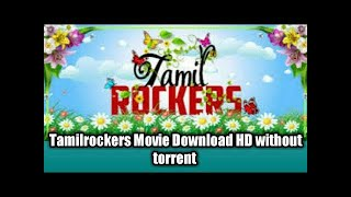 How to download any movie from Tamil rockers without torrent ( direct download from ucbrowser)