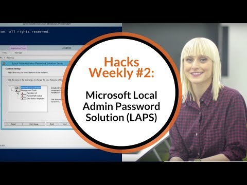 Hacks Weekly #2: Microsoft Local Admin Password Solution (LAPS) – Deployment Steps