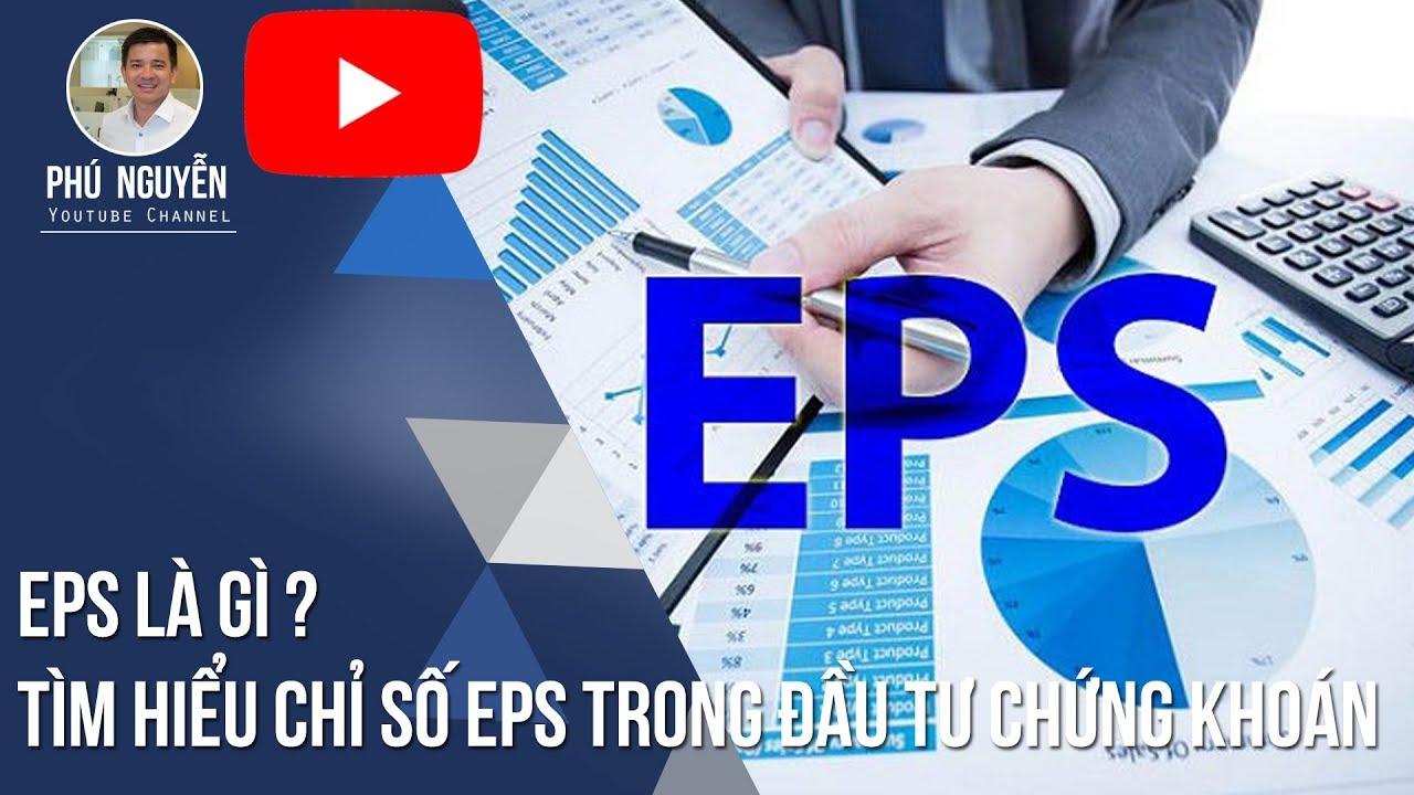 EPS là gì ? Tìm hiểu chỉ số EPS trong đầu tư Chứng khoán