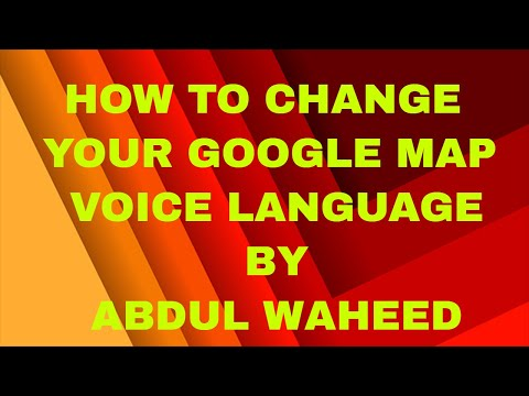 GOOGLE MAP PART 1 HOW TO CHANGE VOICE LANGUAGE BY ABDUL WAHEED ... on