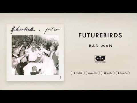 Futurebirds - Bad Man