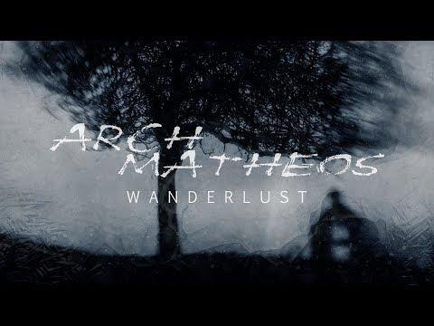 """Arch / Matheos """"Wanderlust"""" (OFFICIAL)"""