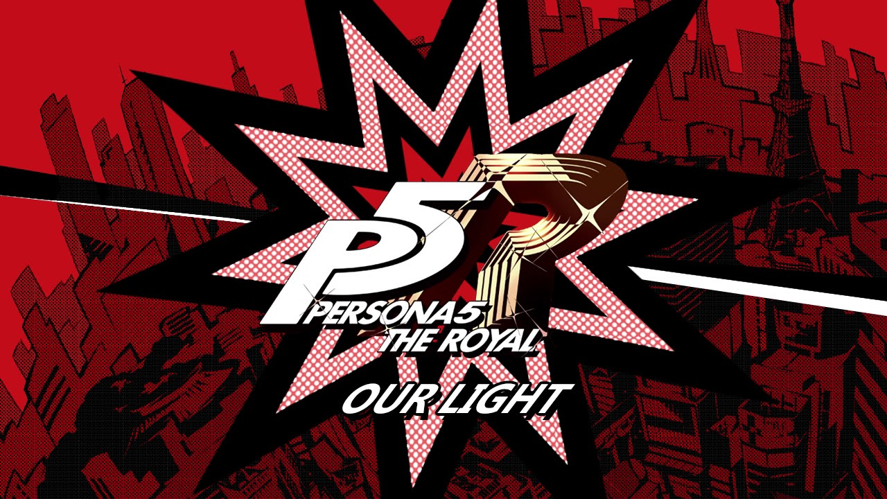 Our Light - Persona 5 The Royal