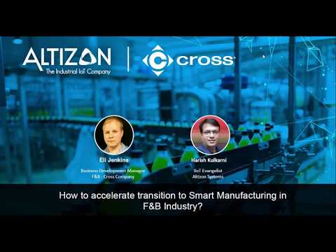 Smart Manufacturing In The Food And Beverage Industry - Altizon And Cross Webinar