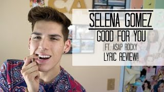 """Selena gomez """"good for you"""" ft. asap rocky lyric review!"""