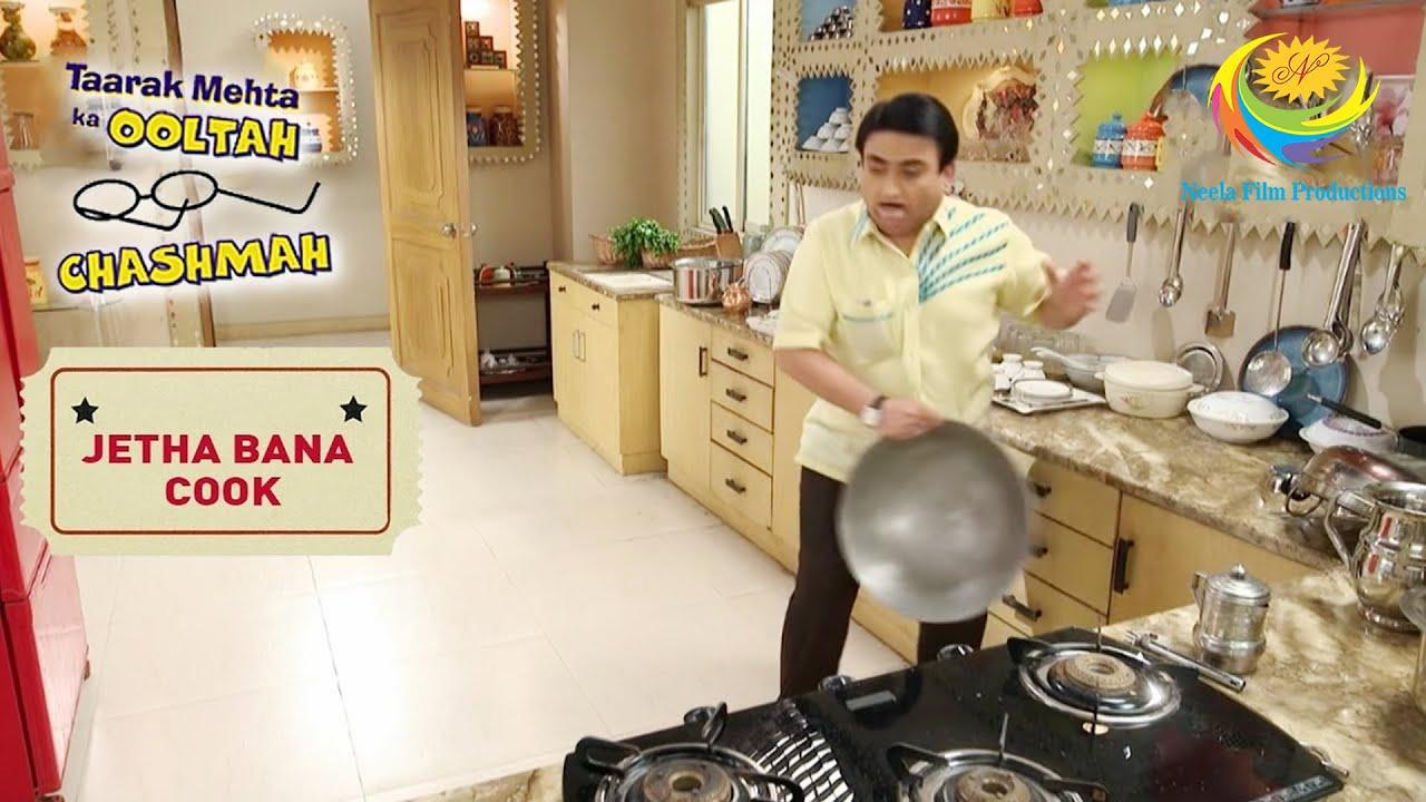 Download जेठालाल को स्पेशल डिश बनाने को कहा गया   तारक मेहता का उल्टा चश्मा   जेठा बाना कुक