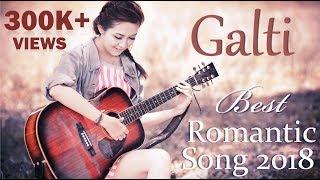 Ek galti | |My mistake | Best romantic song | New Hindi Song 2017-18