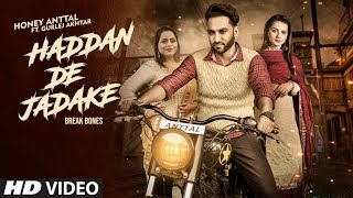 Haddan De Jadake (Full Song) Honey Anttal Ft Gurlez Akhtar | Game Changerz | Latest Punjabi Songs
