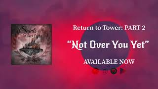 "Saints Of Never After - ""Not Over You Yet"""