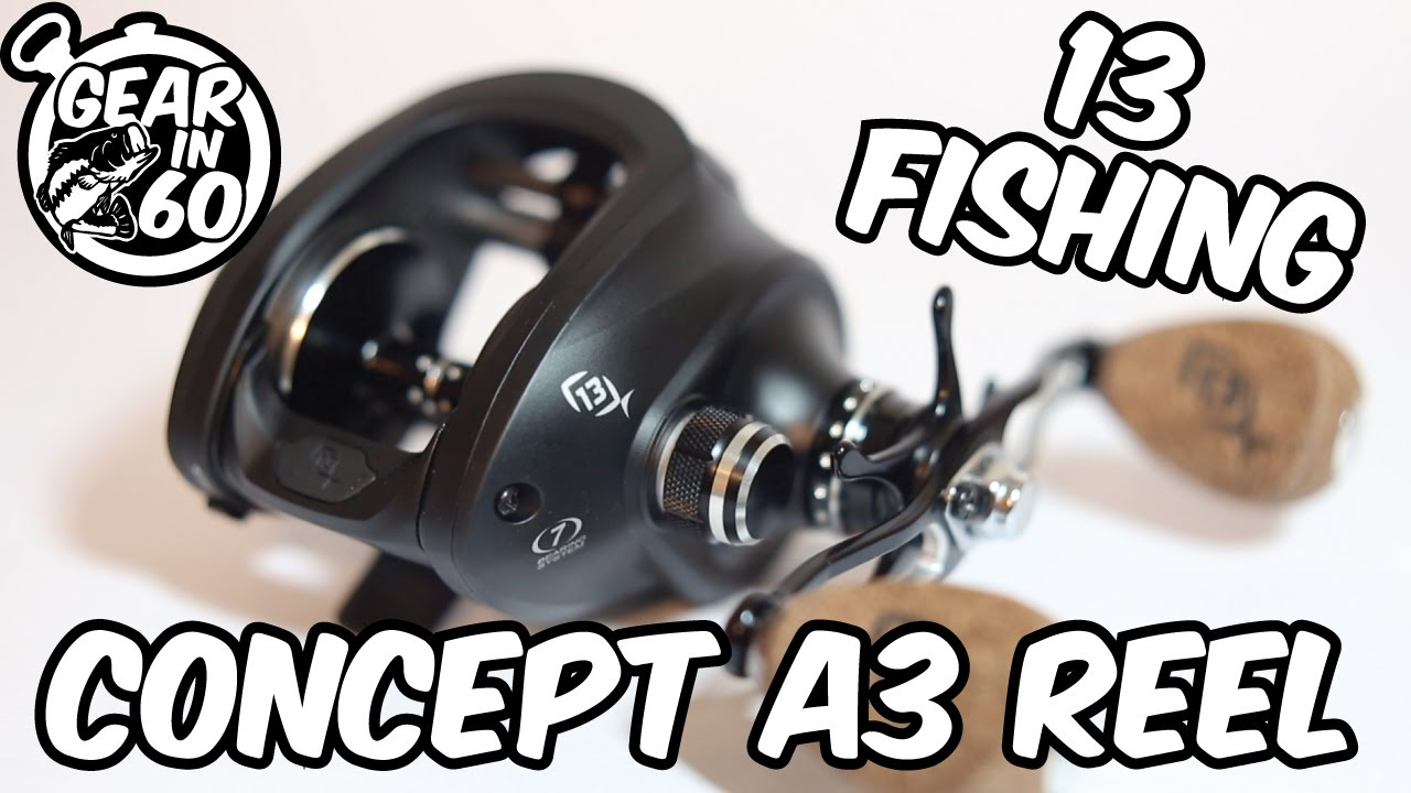Gear in 60 13 fishing concept a3 reel youtube for 13 fishing concept a3