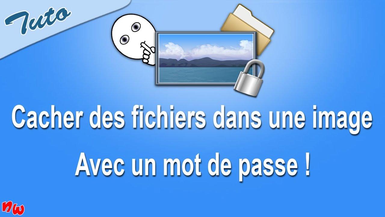 [Tuto] Cacher des fichiers dans une image avec un mot de passe ! | PC - Fr